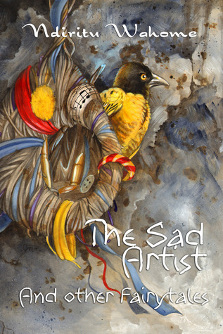 The Sad Artist and Other Fairytales by Ndiritu Wahome