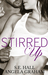 Stirred Up #1 by S.E. Hall