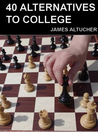 40 Alternatives to College by James Altucher