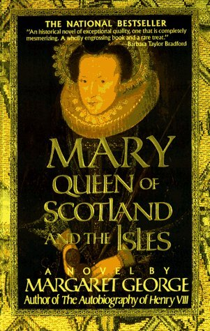 Mary Queen of Scotland & The Isles by Margaret George