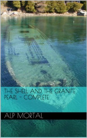 The Shell And The Granite Pearl - Complete