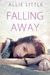 Falling Away by Allie Little