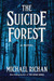 The Suicide Forest by Michael Richan