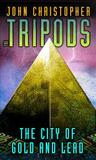 The City of Gold and Lead (The Tripods, #2)