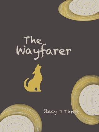 The Wayfarer by Stacy Thrift