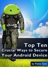 Top Ten Crucial Ways to Secure Your Android Device