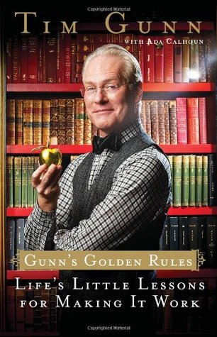Gunn's Golden Rules by Tim Gunn