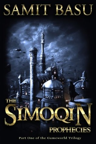 The Simoqin Prophecies (GameWorld Trilogy) - Samit Basu