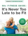 50+ Fitness Guide: It's Never Too Late to be Fit