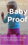 Baby Proof: A Humorous How-To Guide for Bad Grandmothers