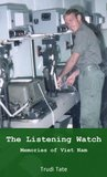 The Listening Watch: Memories of Viet Nam