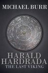 Harald Hardrada - The Last Viking