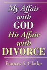 My Affair with God, His Affair with Divorce