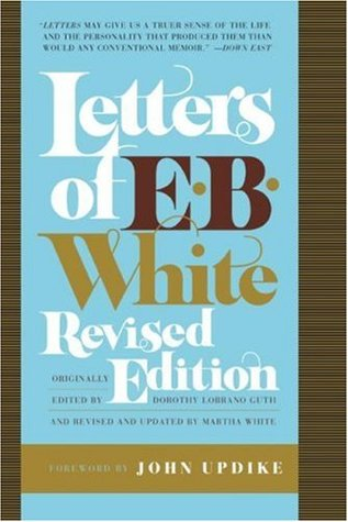 Letters of E. B. White by E.B. White