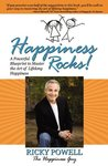 Happiness Rocks: A Powerful Blueprint to Master the Art of Lifelong Happiness