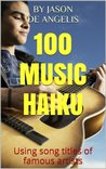100 Music Haiku (Music Haiku Series)