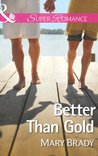 Better Than Gold (Mills & Boon Superromance) (The Legend of Bailey's Cove - Book 1)
