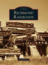 Richmond Railroads (Images of Rail)