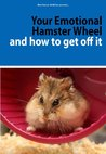 Your Emotional Hamster Wheel and How to Get Off It