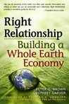 Right Relationship: Building a Whole Earth Economy (BK Currents (Paperback))