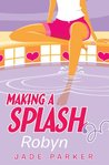 Making a Splash #1: Robyn