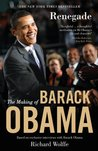 Renegade: The Making of Barack Obama