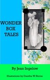 Wonder Box Tales by Jean Ingelow (Annotated)