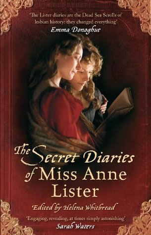 The Secret Diaries Of Miss Anne Lister by ed. Helena Whitbread