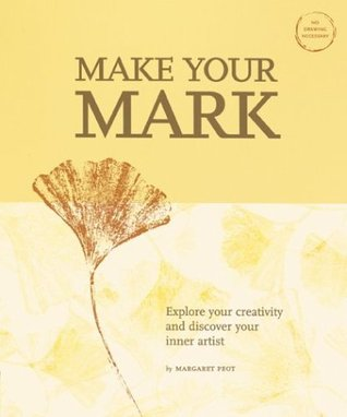 Make Your Mark by Margaret Peot