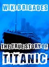 The True Story Of Titanic