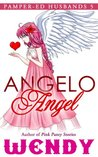 Angelo Angel (Pamper-ed Adult Baby Girl Diaper Sissy Husbands)