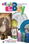Everyday eBay: Culture Collecting And Desire