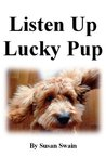 Listen Up Lucky Pup (Guide Dogs Series)