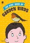 The Kids' Book of Garden Birds