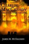 Charlie MacCready Sirens In The Night