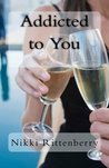 Addicted to You (Butler Island Series)