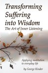Transforming Suffering into Wisdom: The Art of Inner Listening