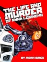 The Life and Murder of Anna Loginova