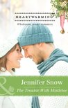 The Trouble with Mistletoe (Mills & Boon Heartwarming)