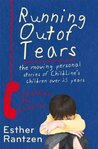 Running Out of Tears: The Moving Personal Stories of ChildLine's Children Over 25 Years