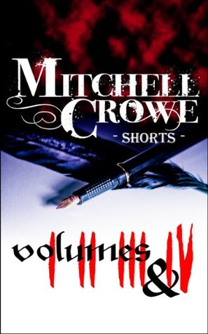 Mitchell Crowe: Shorts: Volumes 1 - 4 (Mitchell Crowe: Shorts Collections)