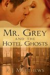 Mr. Grey and the Hotel Ghosts (Mr. Grey, Book 1)