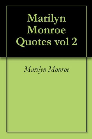 Marilyn Monroe Quotes vol 2