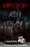 Mission: Ash Run (The Mission Novellas #1)