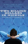 Two Billion Dollars in Nickels - Reflections on the Entrepreneurial Life