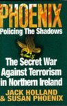 Phoenix: Policing The Shadows