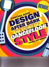 Design After Dark: The Story Of Dancefloor Style