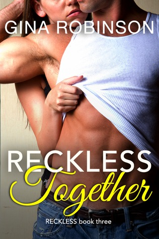 Reckless Together by Gina Robinson