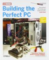 Building the Perfect PC (2nd edition)