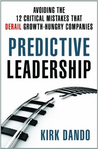Predictive Leadership by Kirk Dando